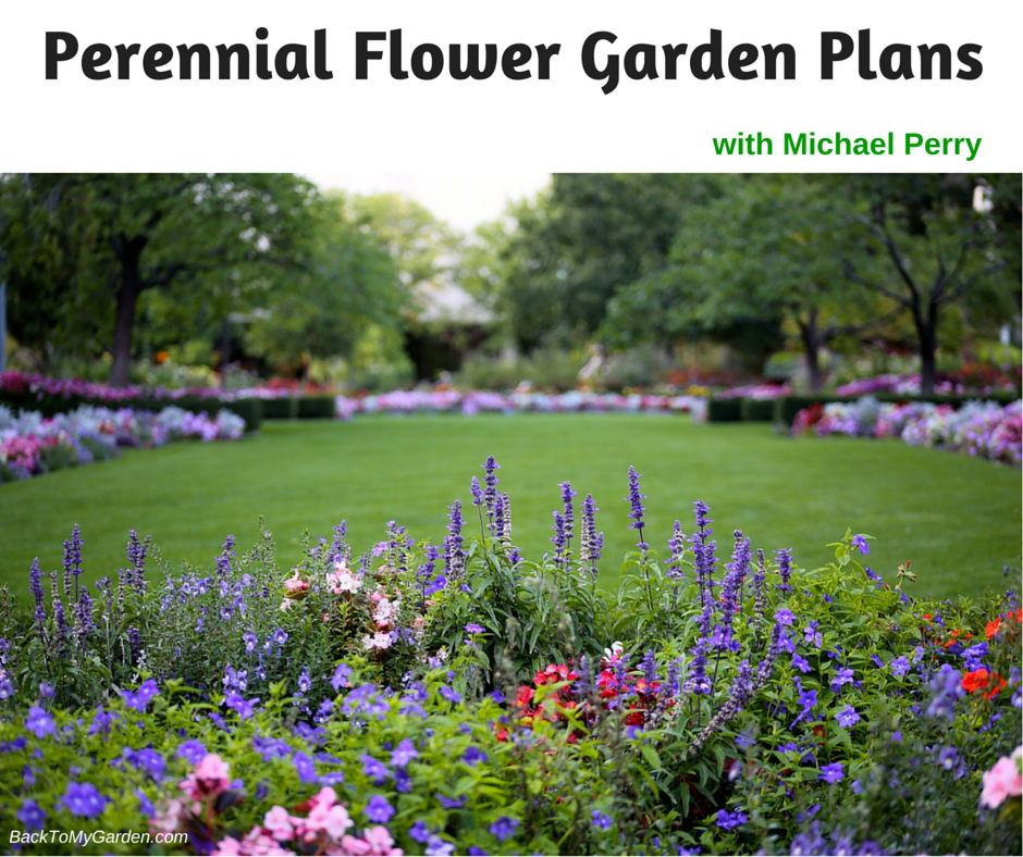Perennial flower garden plans with michael perry back to for Garden design podcast